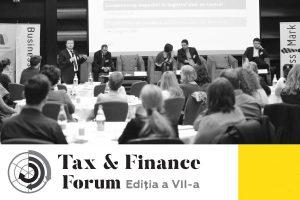 """(P) Concluziile """"Tax & Finance Forum – București"""": Schimbările fiscale la nivel internațional și local rămân o permanentă preocupare pentru mediul de afaceri"""