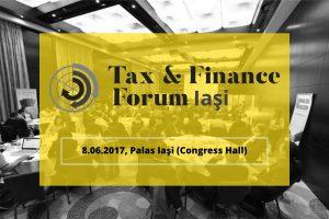 """(P) Specialiștii din domeniul consultanței fiscale se reunesc la evenimentul """"Tax & Finance Forum"""" de la Iași"""