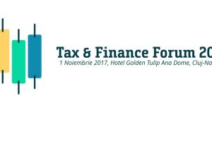 (P) Tax & Finance Forum Cluj-Napoca: experții români analizează modificările și tendințele în domeniul fiscal