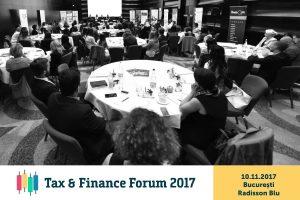 (P) Tax & Finance Forum București: experții români analizează modificările și tendințele în domeniul fiscal