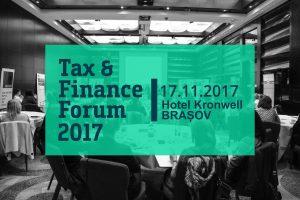 """(P) Experții români analizează impactul ultimelor modificări fiscale asupra mediului de business la """"Tax & Finance Forum"""" Brașov"""