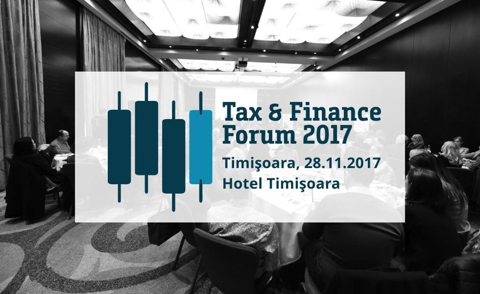 """(P) """"Tax & Finance Forum"""" Timișoara: Experții români analizează impactul ultimelor modificări fiscale asupra mediului de business"""