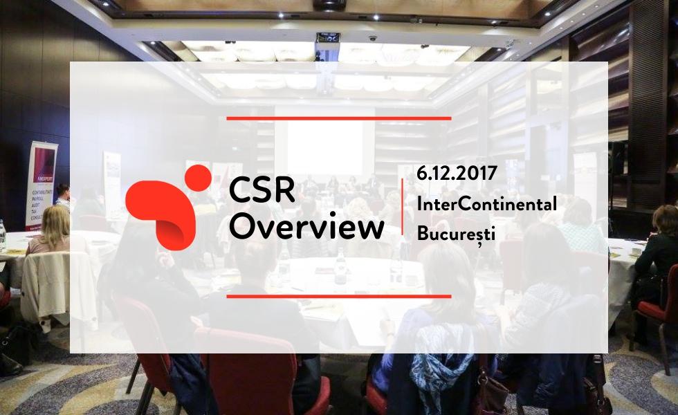 (P) CSR Overview 2017: puterea de a înțelege importanța implicării în societate și de a acționa după un plan strategic, pentru un viitor mai bun