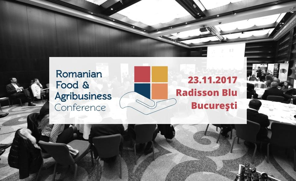 (P) Romanian Food & Agribusiness Conference 2017: Agricultura românească, între provocări și oportunități