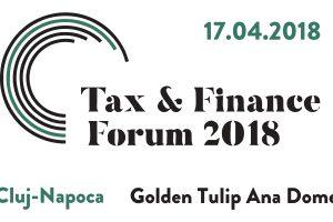 (P) Tax & Finance Forum la Cluj-Napoca: experții în fiscalitate dezbat principalele aspecte cu impact asupra mediului de afaceri