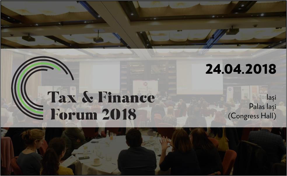 (P) Tax & Finance Forum la Iași: experții în fiscalitate dezbat principalele aspecte cu impact asupra mediului de afaceri