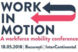 (P) Work in motion. A workforce mobility conference: mobilitatea angajaților, un element cheie în strategiile companiilor